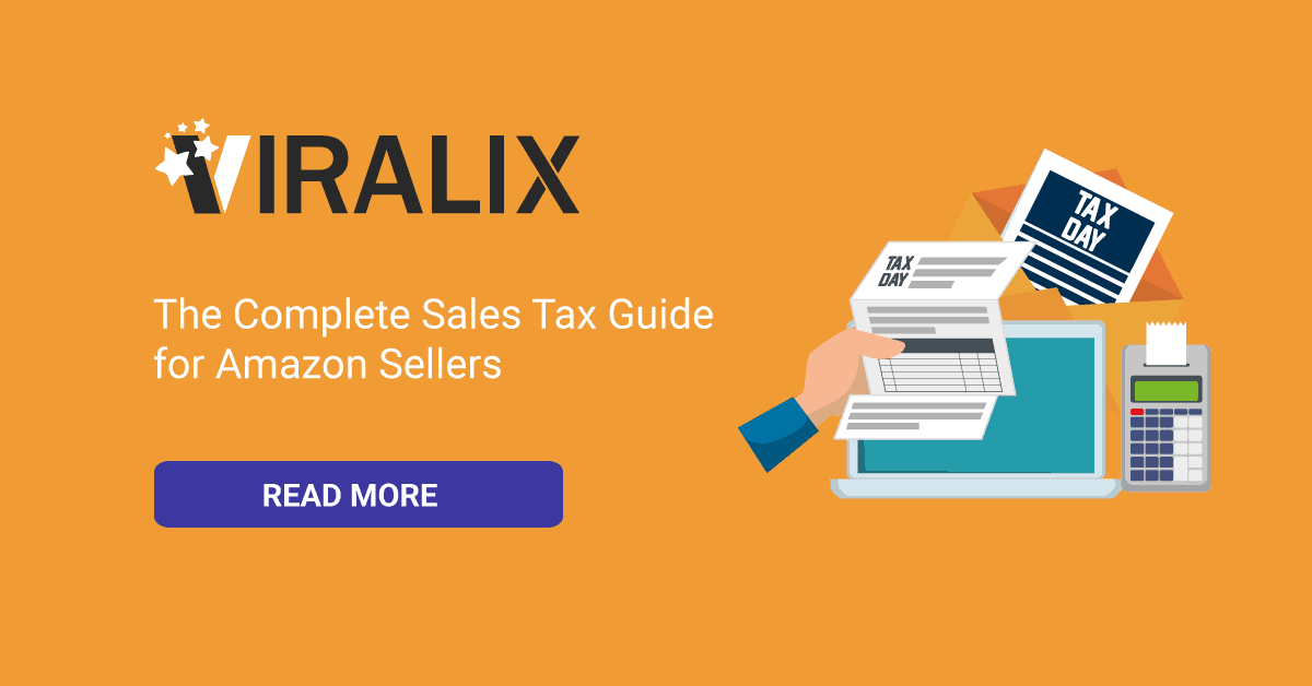 The Complete Sales Tax Guide For Amazon Sellers Viralix Blog